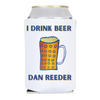 "Dan Reeder ""I Drink Beer"" Koozie - OH BOY RECORDS"