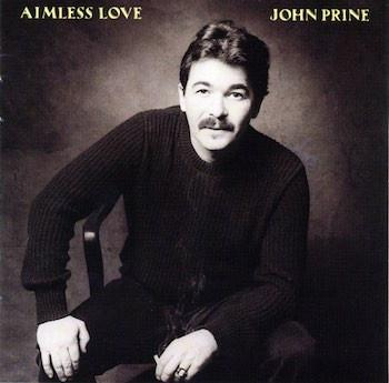 John Prine - Aimless Love (CD) - OH BOY RECORDS
