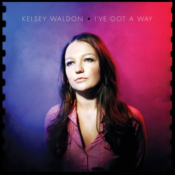 Kelsey Waldon - I've Got a Way (LP) - OH BOY RECORDS