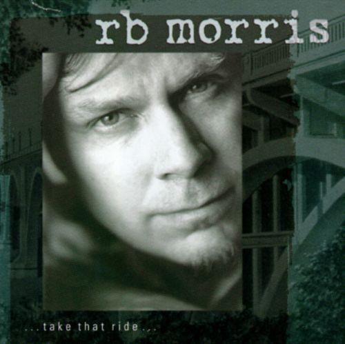 R.B. Morris - Take That Ride (CD) - OH BOY RECORDS