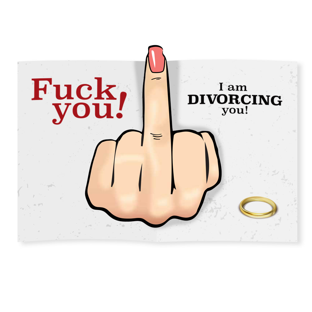 Fuck You - Divorce Card - Female Middle Finger