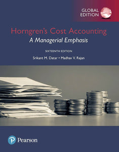 Horngren's Cost Accounting: A Managerial Emphasis, Global Edition MyLab Accounting, 16th Edition