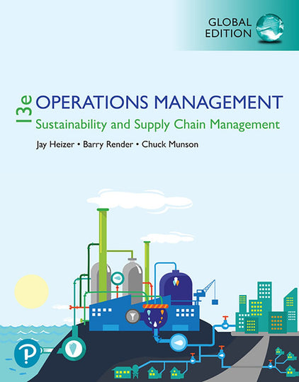 Operations Management: Sustainability and Supply Chain Management, Global Edition MyLab Operations Management