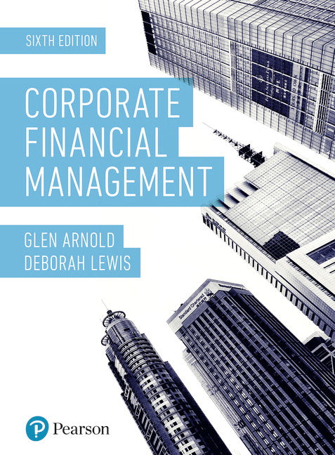 Corporate Financial Management                       6th Edition,