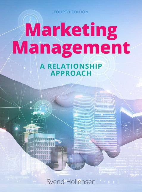 Marketing Management: A relationship approach, 4th Edition