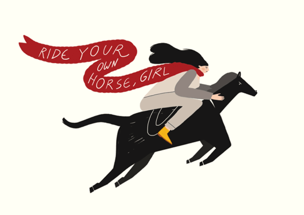 ride your own horse, girl