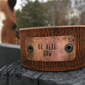"Leather Cuff Bracelet with a Quote, ""Be Here Now"""