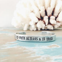 Load image into Gallery viewer, Love with Actions and in Truth Silver Cuff