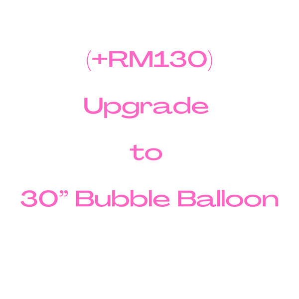 "Upgrade to 30"" Confetti Balloon (+RM130)"