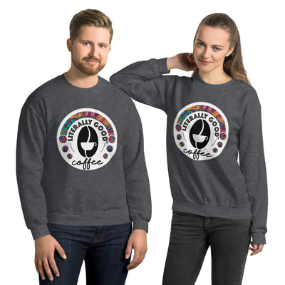 Literally Good Coffee Printed Unisex Sweatshirt - Literally Good Coffee Company