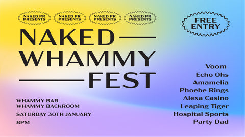 NAKED PR ANNOUNCE THIS YEAR'S FESTIVAL AT WHAMMY