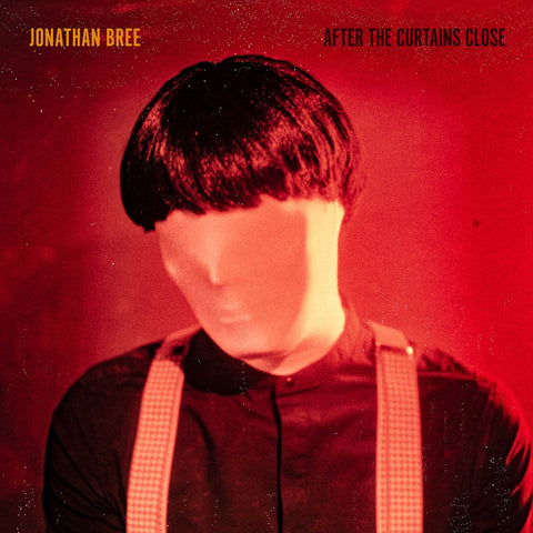JONATHAN BREE 'AFTER THE CURTAIN'S CLOSE - OUT NOW