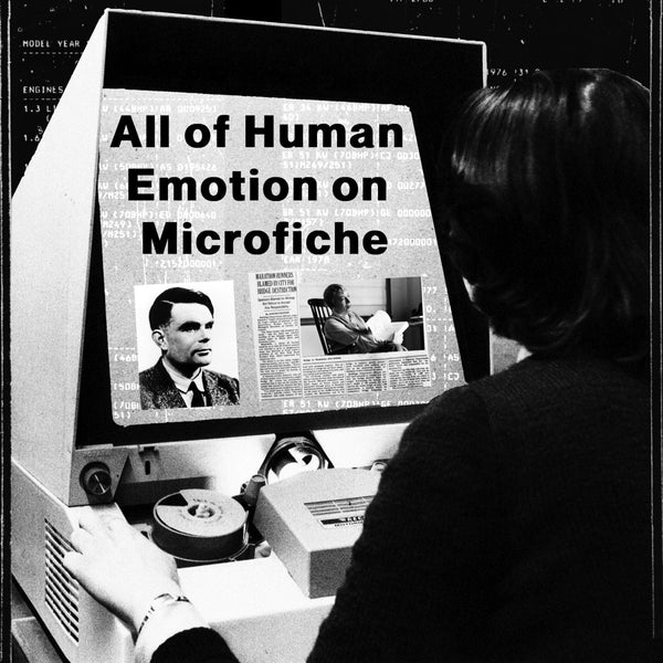 All of human emotion on Microfiche by Karl Steven