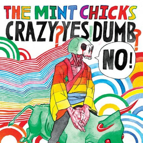 FN499 The Mint Chicks - Crazy? Yes! Dumb? No! (2006)