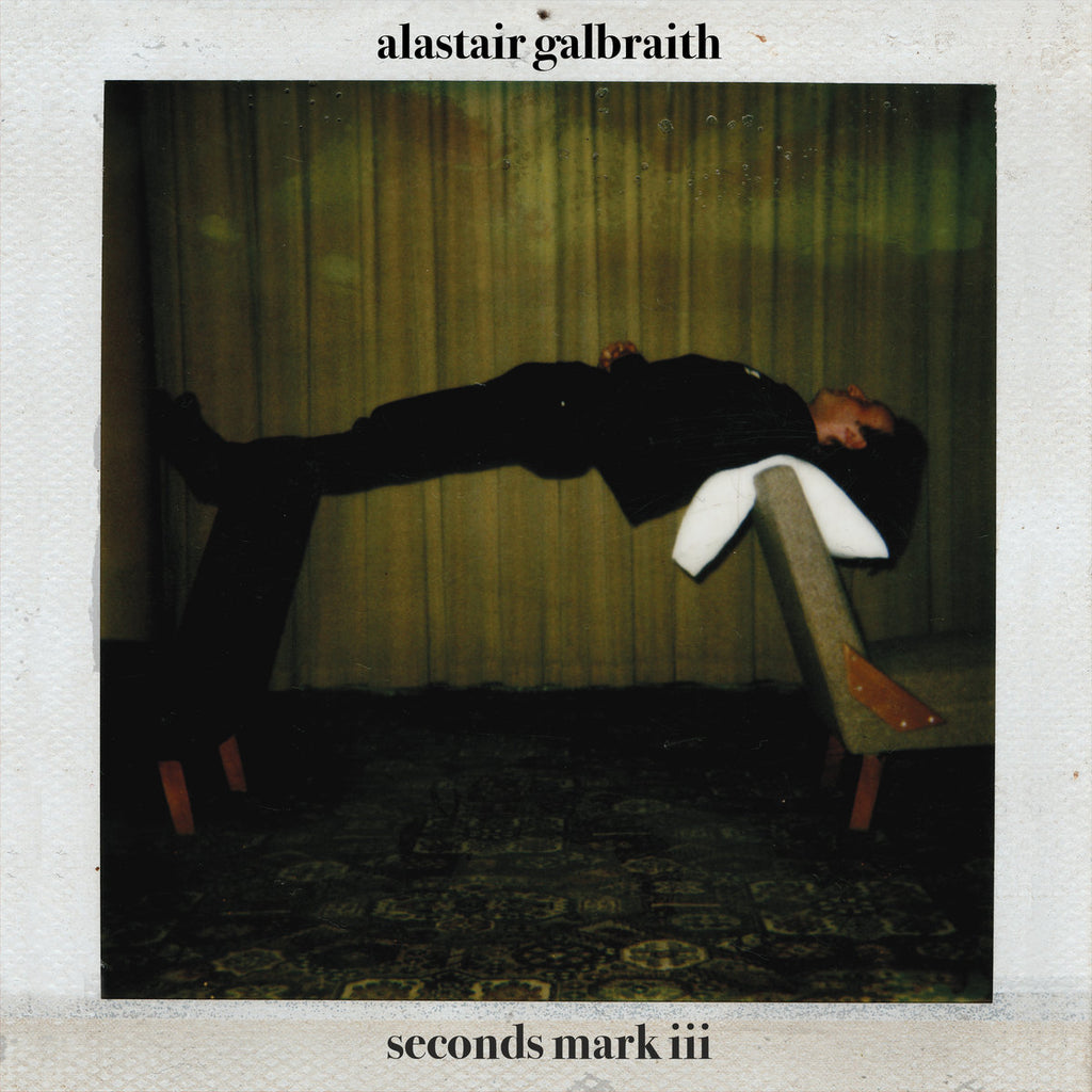 Alastair Galbraith - Seconds Mark III (2020)