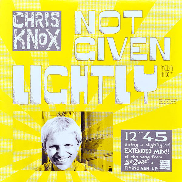 FN127 Chris Knox - Not Given Lightly (1989)