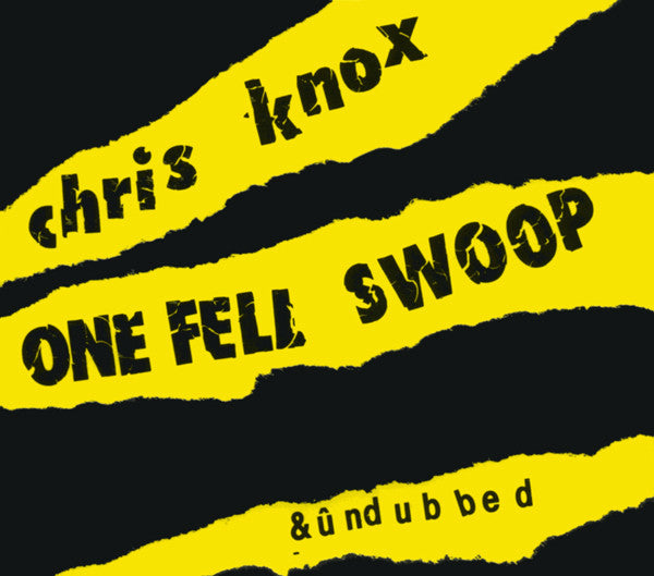 FN316 Chris Knox - One Fell Swoop & ûndubbed (1995)