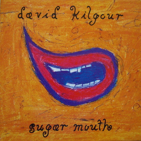 David Kilgour - Sugar Mouth (1994)