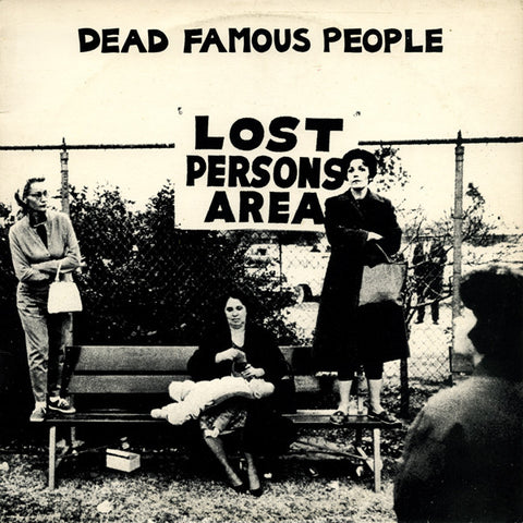 FN073 Dead Famous People - Lost Persons Area (1986)