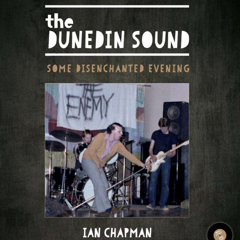 The Dunedin Sound: Some Disenchanted Evening