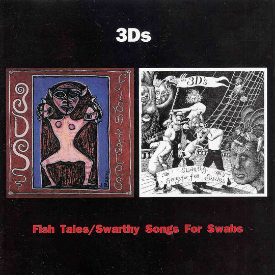FN188 3Ds - Fish Tales / Swarthy Songs For Swabs (1991)