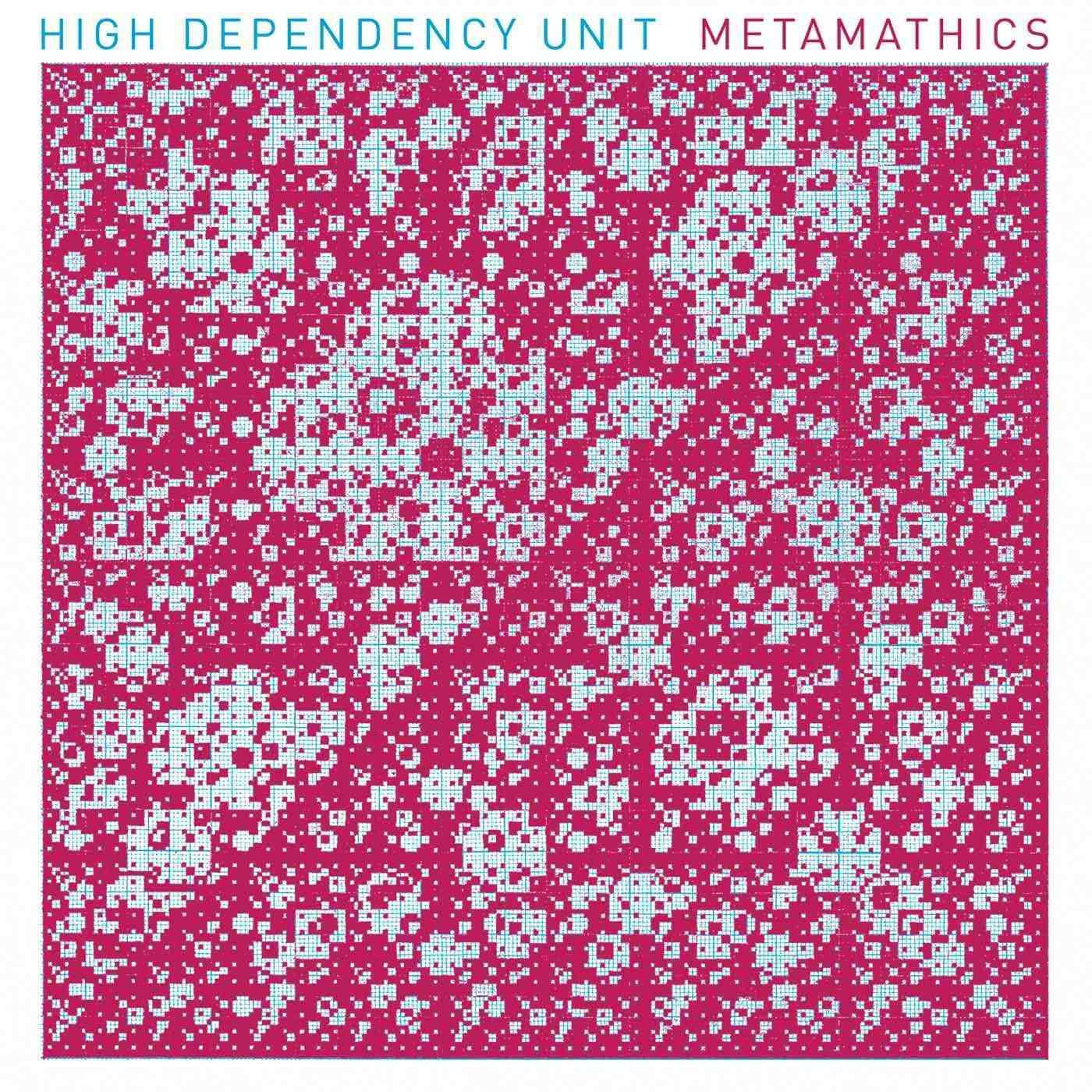 High Dependency Unit - Metamathics (2011)