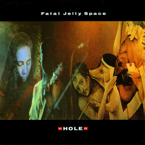 FN160 Fatal Jelly Space - Hole ‎(1990)