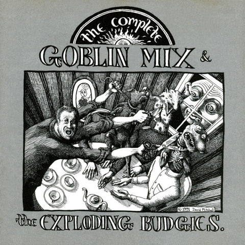 FN193 Goblin Mix & The Exploding Budgies - The Complete Goblin Mix & The Exploding Budgies (1991)