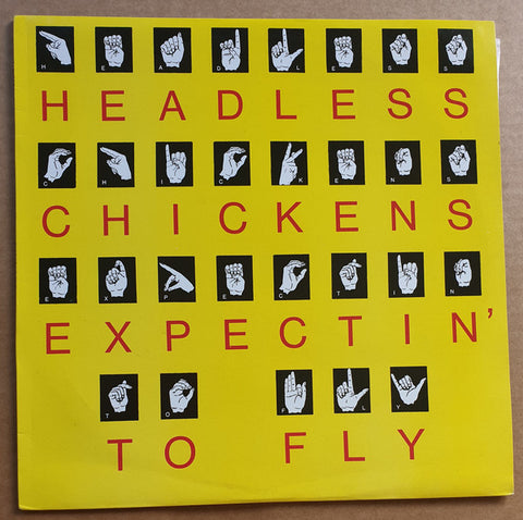 FN102 Headless Chickens - Expecting To Fly (1988)