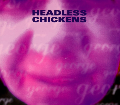 FN302 Headless Chickens - George / Cruise Control (1994)