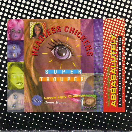 FN359 Headless Chickens / Loves Ugly Children - Super Trouper / Honey Honey ‎(1995)