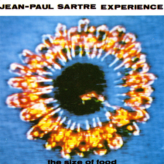 FN122 Jean-Paul Sartre Experience - The Size Of Food ‎(1989)