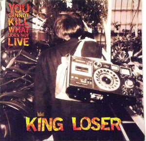 FN309 King Loser - You Cannot Kill What Does Not Live ‎(1995)