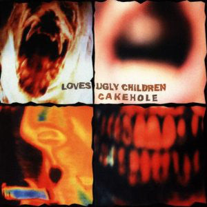 FN324 Loves Ugly Children - Cakehole (1995)