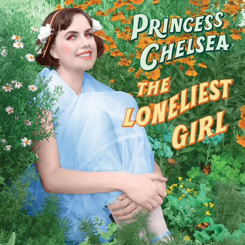 Princess Chelsea - The Loneliest Girl (2019)