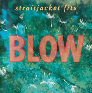 FN251 Straitjacket Fits - Blow (1993)
