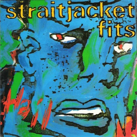 FN108 Straitjacket Fits - Hail ‎(1988)