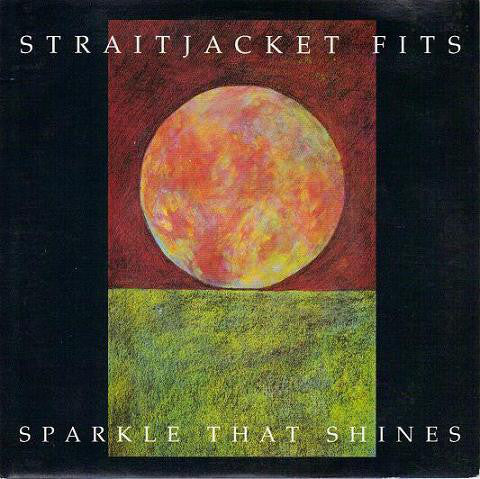 FN151 Straitjacket Fits - Sparkle That Shines (1990)