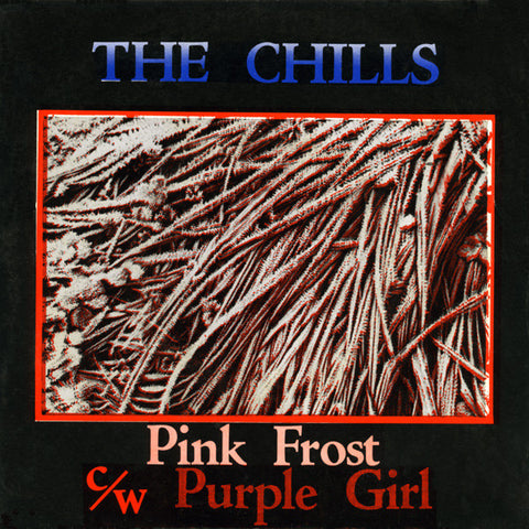 COLD 002 The Chills - Pink Frost / Purple Girl (1984)