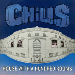 FNUK 11T The Chills - House With A Hundred Rooms (1987)