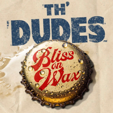 Dudes, The - Bliss on Wax  (2020)