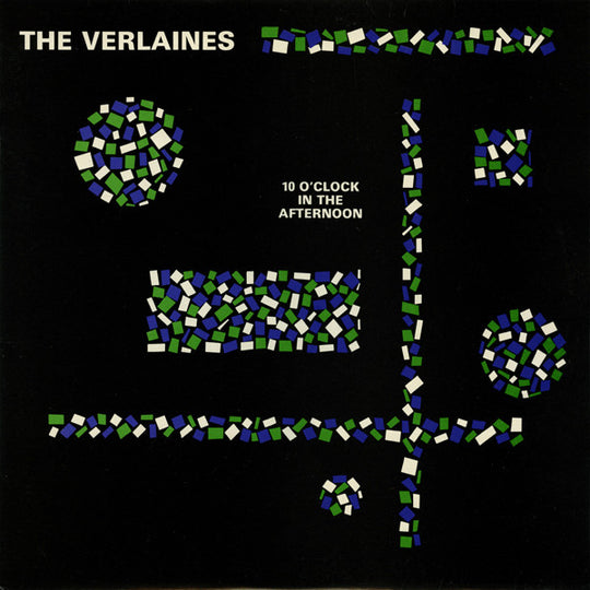 FN022 The Verlaines - 10 O'Clock In The Afternoon (1984)