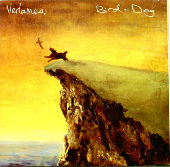 FN077 Verlaines - Bird Dog (1987)