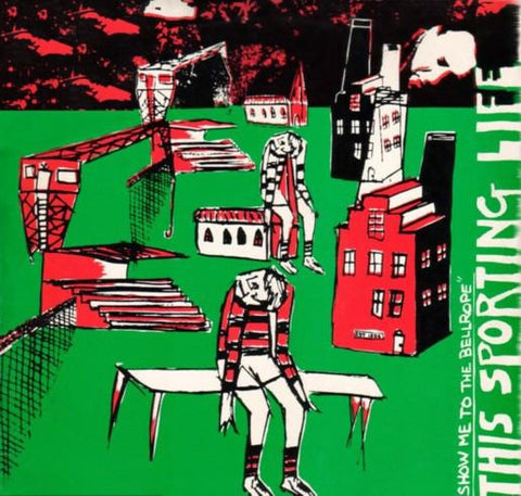 FN011 The Sporting Life - Show Me The Bellrope (1982)