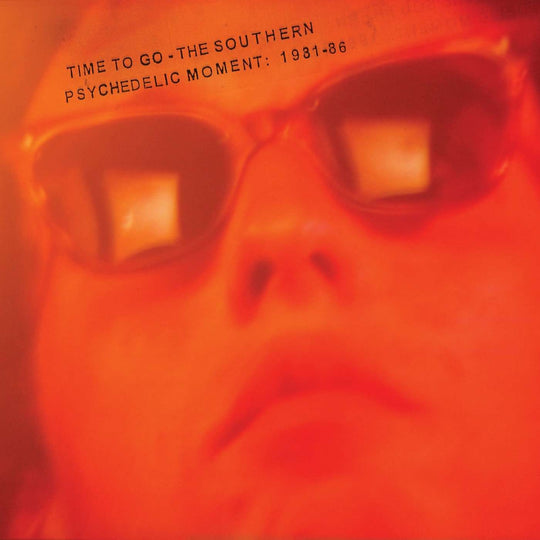 FN514 Various - Time To Go - The Southern Psychedelic Moment: 1981-86 (2012)