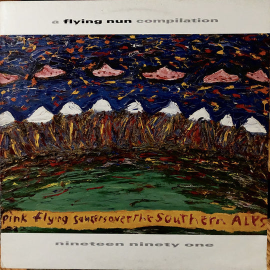 FN210 Various - Pink Flying Saucers Over The Southern Alps (1991)
