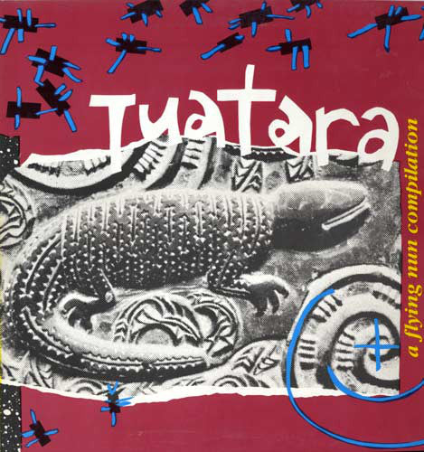FN045 Various - Tuatara - A Flying Nun Compilation (1985)