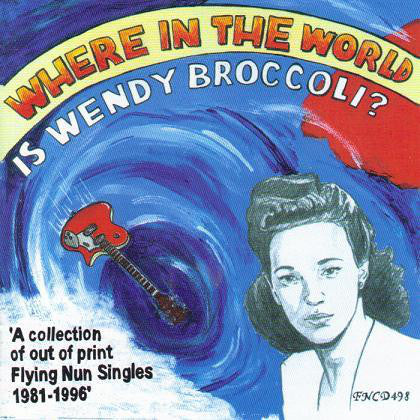 Various - Where In The World Is Wendy Broccoli? ‎(2005)
