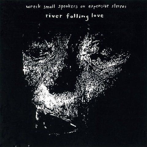 FN068 Wreck Small Speakers On Expensive Stereos - River Falling Love (1987)
