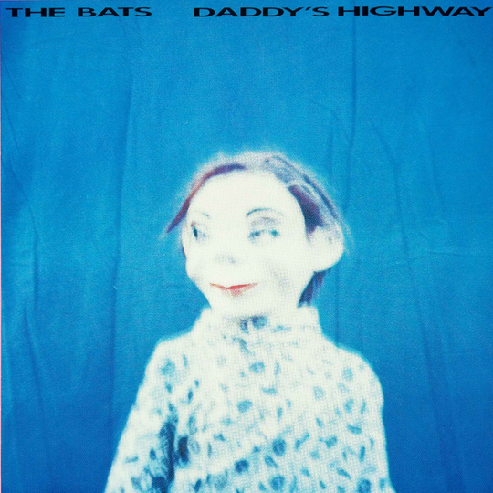 The Bats - Daddy's Highway (1987)